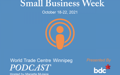 WTC Winnipeg Podcast Series Lineup for BDC Small Business Week